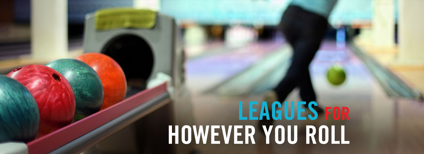 Leagues for However You Roll